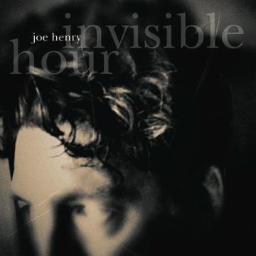 Joe Henry - Invisible Hour album art