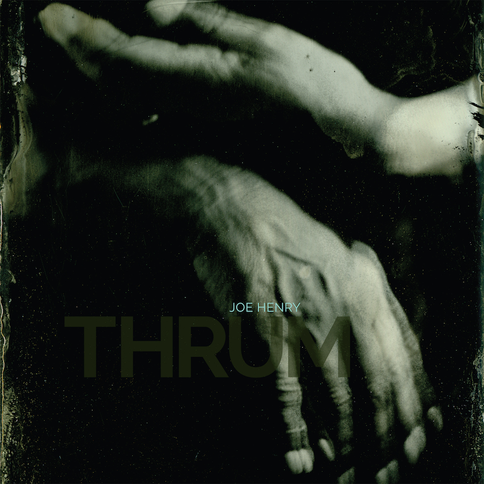 Joe Henry - Thrum album art