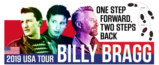 "Billy Bragg's 2019 U.S. Tour Celebrates His First Six Albums & More:  ""One Step Forward. Two Steps Back."""