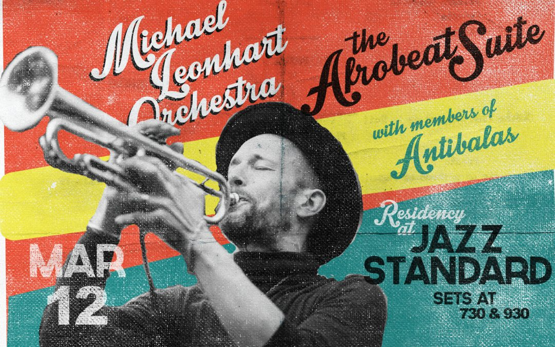 "Michael Leonhart Orchestra Brings Fela Kuti – Inspired Show ""Afrobeat Suite"" To NYC's Jazz Standard March 12"